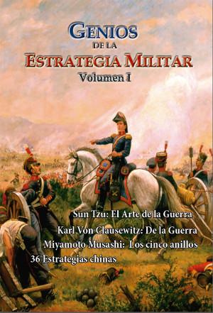 Genios de la Estrategia Militar I-Sun Tzu-Clausewitz Miyamoto