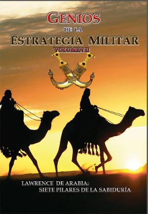 Genios de la Estrategia Militar II-Lawrence de Arabia