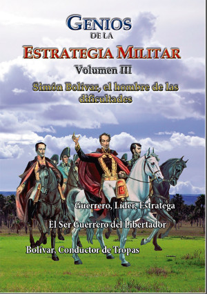 Genios de la Estrategia III - Simon Bolivar