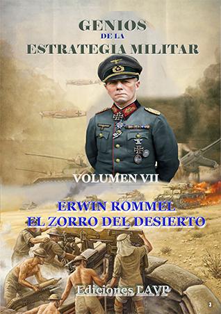 Genios de la Estrategia Militar VII- Erwin Rommel el zorro del desierto